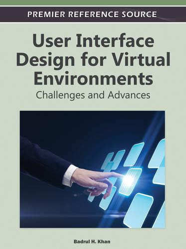 User Interface Design for Virtual Environments: Challenges and Advances (Hardback)