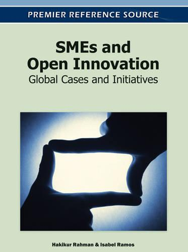SMEs and Open Innovation: Global Cases and Initiatives (Hardback)