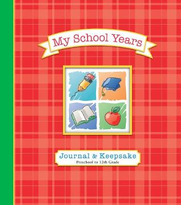 My School Years Journal & Keepsake: Preschool to 12th Grade (Spiral bound)