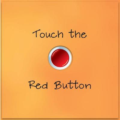 Touch the Red Button (Hardback)