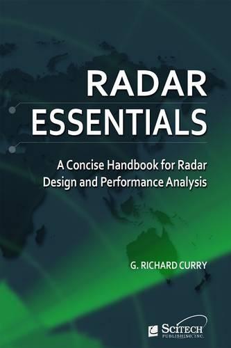 Radar Essentials: A concise handbook for radar design and performance analysis - Electromagnetics and Radar (Spiral bound)