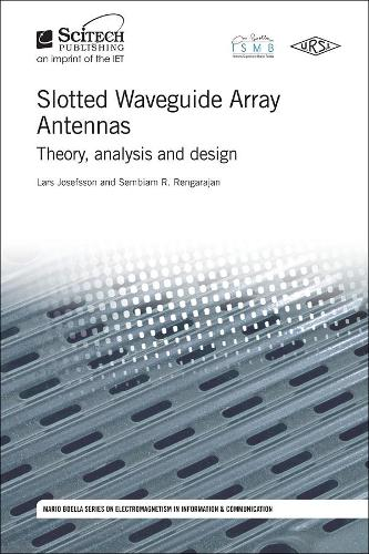 Slotted Waveguide Array Antennas: Theory, analysis and design - Electromagnetics and Radar (Hardback)