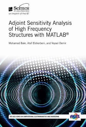 Adjoint Sensitivity Analysis of High Frequency Structures with MATLAB (R) - Electromagnetics and Radar (Hardback)