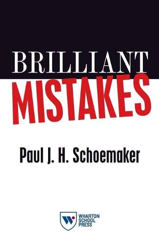 Brilliant Mistakes: Finding Success on the Far Side of Failure (Paperback)
