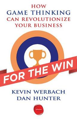 For the Win: How Game Thinking Can Revolutionize Your Business (Paperback)