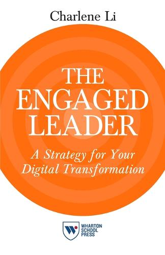 The Engaged Leader: A Strategy for Your Digital Transformation (Paperback)