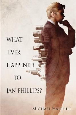 What Ever Happened to Jan Phillips? (Paperback)