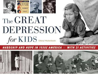 The Great Depression for Kids: Hardship and Hope in 1930s America, with 21 Activities (Paperback)