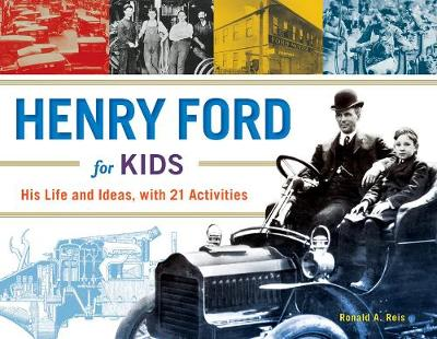 Henry Ford for Kids: His Life and Ideas, with 21 Activities (Paperback)