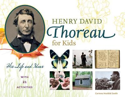 Henry David Thoreau for Kids: His Life and Ideas, with 21 Activities (Paperback)