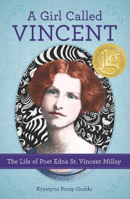 A Girl Called Vincent: The Life of Poet Edna St. Vincent Millay (Hardback)
