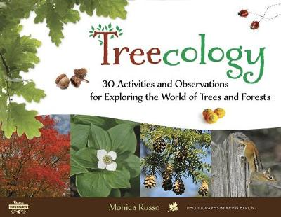 Treecology: 30 Activities and Observations for Exploring the World of Trees and Forests (Paperback)