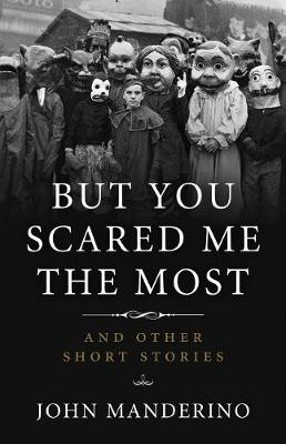 But You Scared Me the Most: And Other Short Stories (Paperback)