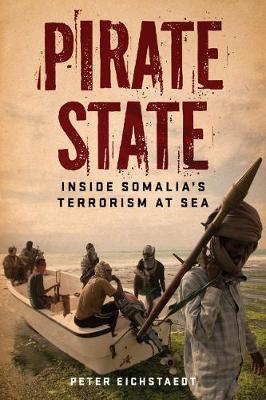 Pirate State: Inside Somalia's Terrorism at Sea (Paperback)