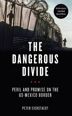 The Dangerous Divide: Peril and Promise on the US-Mexico Border (Paperback)