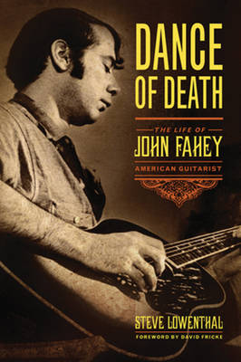 Dance of Death: The Life of John Fahey, American Guitarist (Hardback)