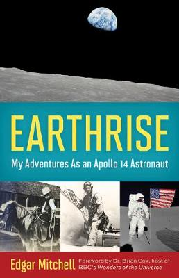 Earthrise: My Adventures as an Apollo 14 Astronaut (Hardback)