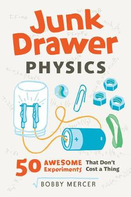 Junk Drawer Physics: 50 Awesome Experiments That Don't Cost a Thing (Paperback)