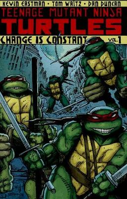 Teenage Mutant Ninja Turtles Volume 1 Change Is Constant (Paperback)