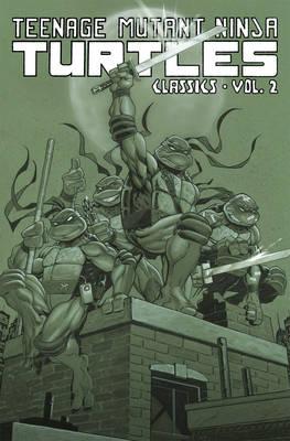 Teenage Mutant Ninja Turtles Classics Volume 2 (Paperback)