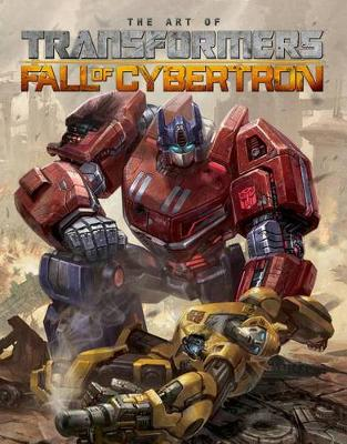 Transformers The Art Of Fall Of Cybertron (Hardback)