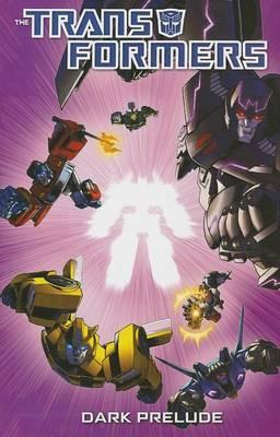 Transformers Dark Prelude (Paperback)