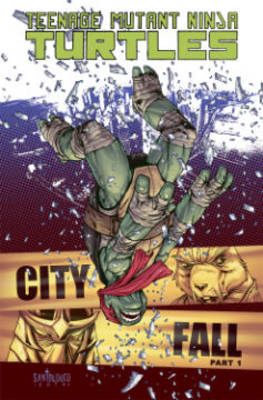 Teenage Mutant Ninja Turtles Volume 6 City Fall Part 1 (Paperback)