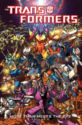 Transformers More Than Meets The Eye Volume 5 (Paperback)