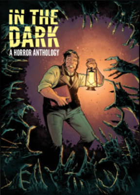 In The Dark A Horror Anthology (Hardback)