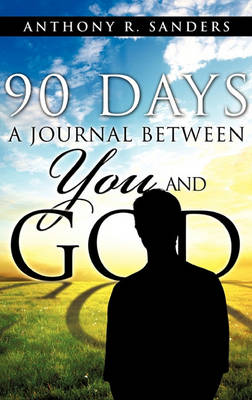 90 Days: A Journal Between You and God (Hardback)