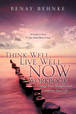Think Well, Live Well Now Workbook (Paperback)