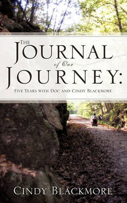 The Journal of Our Journey: Five Years with Doc and Cindy Blackmore (Hardback)