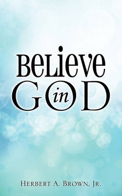 Believe in God (Paperback)
