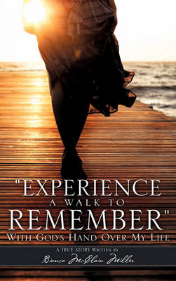 Experience a Walk to Remember (Hardback)