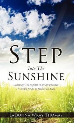 Step Into the Sunshine (Hardback)