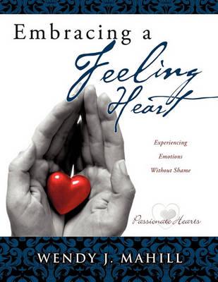 Embracing a Feeling Heart (Paperback)