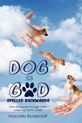Dog Is God Spelled Backwards (Paperback)