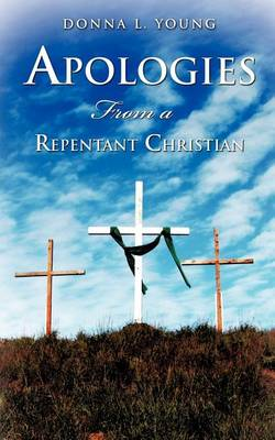 Apologies from a Repentant Christian (Paperback)
