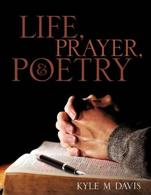 Life, Prayer, and Poetry (Paperback)