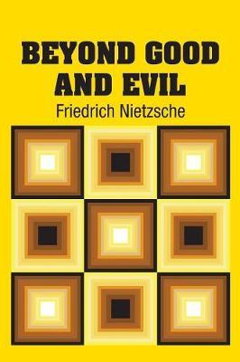 Beyond Good and Evil (Paperback)
