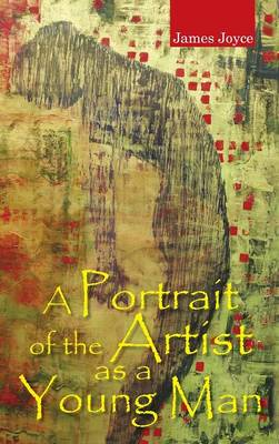 A Portrait of the Artist as a Young Man: ! -Simplified Chinese (Hardback)