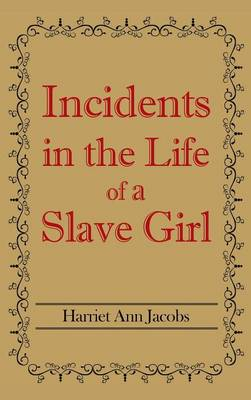 Incidents in the Life of a Slave Girl (Hardback)