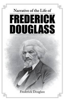 Narrative of the Life of Frederick Douglass (Hardback)