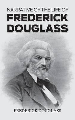 Narrative of the Life of Frederick Douglass (Hardback)