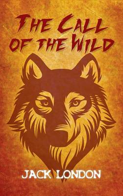 The Call of the Wild (Hardback)