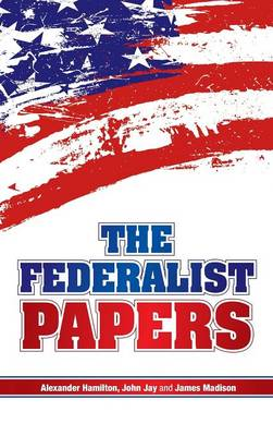 The Federalist Papers (Hardback)