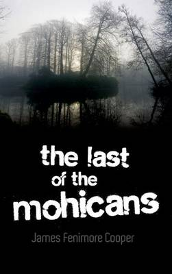 The Last of the Mohicans (Hardback)
