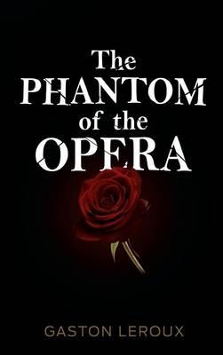 The Phantom of the Opera (Hardback)