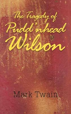 The Tragedy of Pudd'nhead Wilson (Hardback)