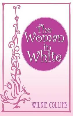 The Woman in White (Hardback)